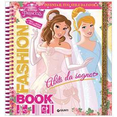 Disney - Fashion Book Principesse (Abiti Da Sogno)