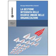Gestione integrata delle risorse umane nelle organizzazioni (La)