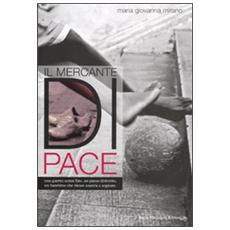 Il mercante di pace