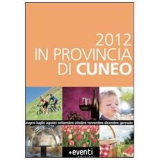 2012 in provincia di Cuneo. Annual degli eventi