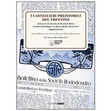 I castellieri preistorici del Trentino. Attraverso le ricerche di Desiderio Reich