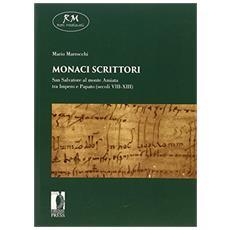 Monaci scrittori. San Salvatore al Monte Amiata tra impero e papato (secoli VIII-XIII)