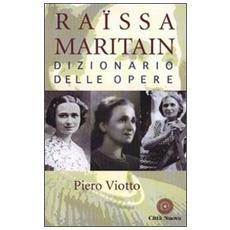 Raissa Maritain. Dizionario delle opere