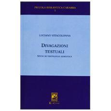 Divagazioni testuali. Studi di testologia semiotica