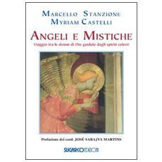 Angeli e mistiche. Viaggio tra le donne di Dio guidate dagli spiriti celesti