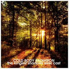 """Cold Body Radiation - The Longest Shadows Ever Cast (7"""")"""