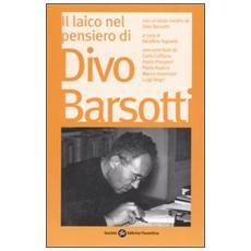 Laico nel pensiero di Divo Barsotti. Atti del Convegno Nazionale (Bologna, 2006) (Il)