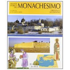Atlante storico del monachesimo orientale e occidentale