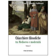 Chiacchiere filosofiche tra Medioevo e modernità. Vol. 1