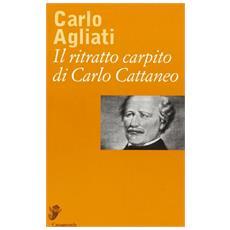 Il ritratto carpito di Carlo Cattaneo
