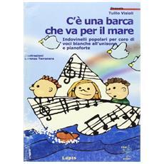 C'è una barca che va per il mare. Indovinelli popolari per coro di voci bianche all'unisono e pianoforte