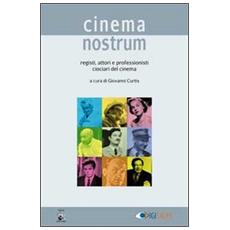 Cinema nostrum. Registi, attori e professionisti ciociari del cinema