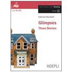 Glimpses. Three stories. Ediz. integrale. Con audiolibro. CD Audio
