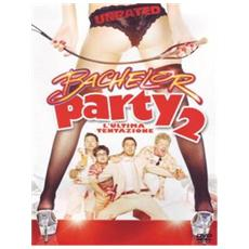 Dvd Bachelor Party 2 - L'ultima Tentaz.
