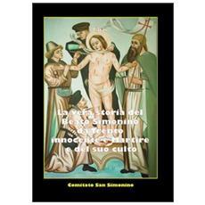 La vera storia del beato Simonino da Trento. Innocente e martire e del suo culto (rist. anast.)