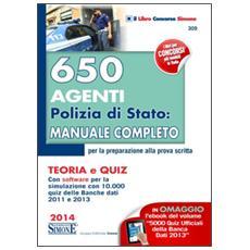 650 agenti Polizia di Stato. Manuale completo per la preparazione alla prova scritta. Teoria e quiz