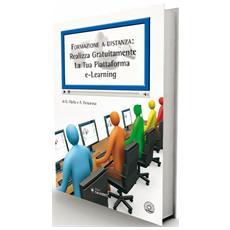 Formazione a distanza: realizza al tua piattaforma e-learning. Con CD-ROM