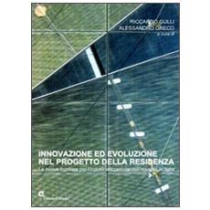 Innovazione ed evoluzione nel progetto della residenza. Le nuove frontiere per l'industrializzazione dell'housing in Italia