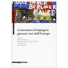 Letteratura d'impegno. Giovani voci dall'Europa
