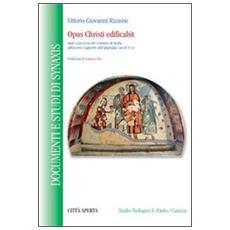 Opus Christi edificabit. Stati e funzioni dei cristiani di Sicilia attraverso l'apporto dell'epigrafia (secoli IV-VI)