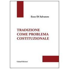 Tradizione come problema costituzionale