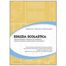 Edilizia scolastica. Riqualificazione funzionale ed energetica, messa in sicurezza, adeguamento antisismico