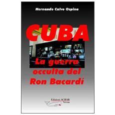 Cuba: la guerra occulta del Ron Bacardi