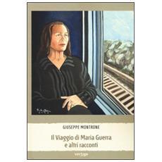Viaggio di Maria Guerra e altri racconti (Il)