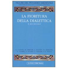 Figure del pensiero medievale. 2. La fioritura della dialettica, X-XII secolo