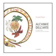 Alchimie dell'arte. Nei simboli ermetici tra ceramica, pittura e architettura