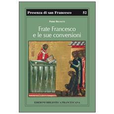 Frate Francesco e le sue conversioni