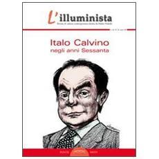 L'illuminista vol. 34-35. Italo Calvino negli anni Sessanta