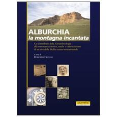 Alburchia. Ediz. italiana e inglese