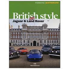 British style. Jaguar & Land Rover. Ediz. illustrata