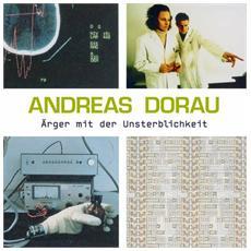 Andreas Dorau - Arger Mit Der Unsterblichkeit