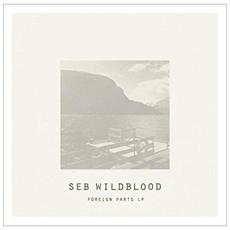Seb Wildblood - Foreign Parts (2 Lp)