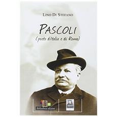 Pascoli poeta d'Italia e di Roma