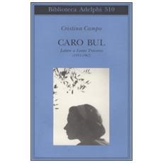 Caro Bul. Lettere a Leone Traverso (1953-1967)