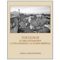 Tusculum. Ediz. italiana, inglese, tedesca e francese. Con CD-ROM. Vol. 3: La iglesia extramuros de Tuscolo.