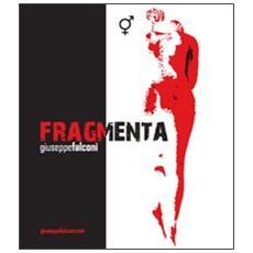 Fragmenta. Catalogo della mostra