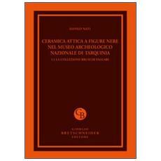 Ceramica attica a figure nere nel Museo archeologico nazionale di Tarquinia. Vol. 1/1: La collezione Bruschi Falgari.