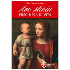 Ave Maria. Preghiera di vita