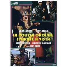 Polizia Ordina: Sparate A Vista (La)