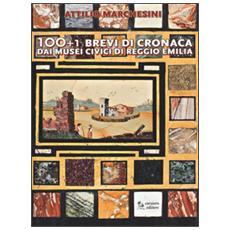 100+1 brevi di cronaca dai musei civici di Reggio Emilia