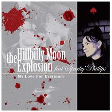 "Hillbilly Moon Explosion - My Love, For Evermore (7"")"