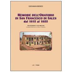 Memorie dell'oratorio di san Francesco di Sales dal 1815 al 1855