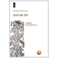 Astar 107. Viaggio nel multiverso
