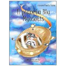 Il pianeta Blu Myosotis. Ediz. italiana e francese