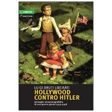 Hollywood contro Hitler. Questo secolo breve
