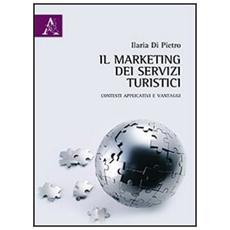 Il marketing dei servizi turistici. Contesti applicativi e vantaggi